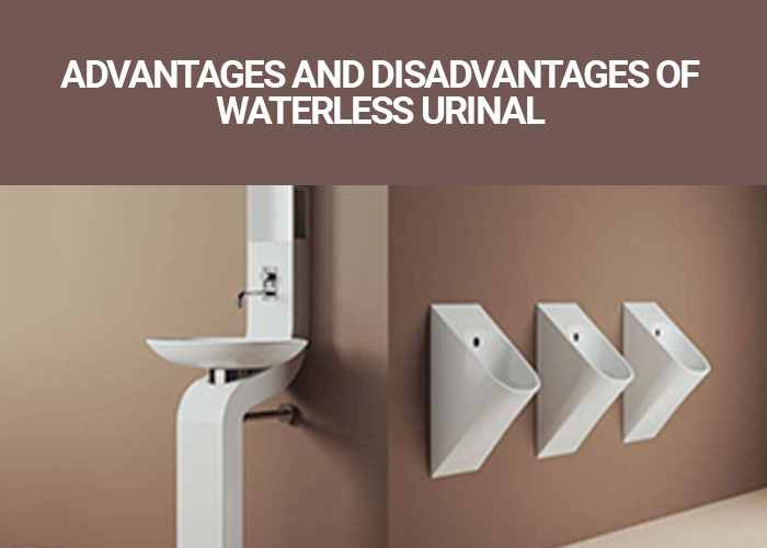Advantages and Disadvantages Of Waterless Urinal