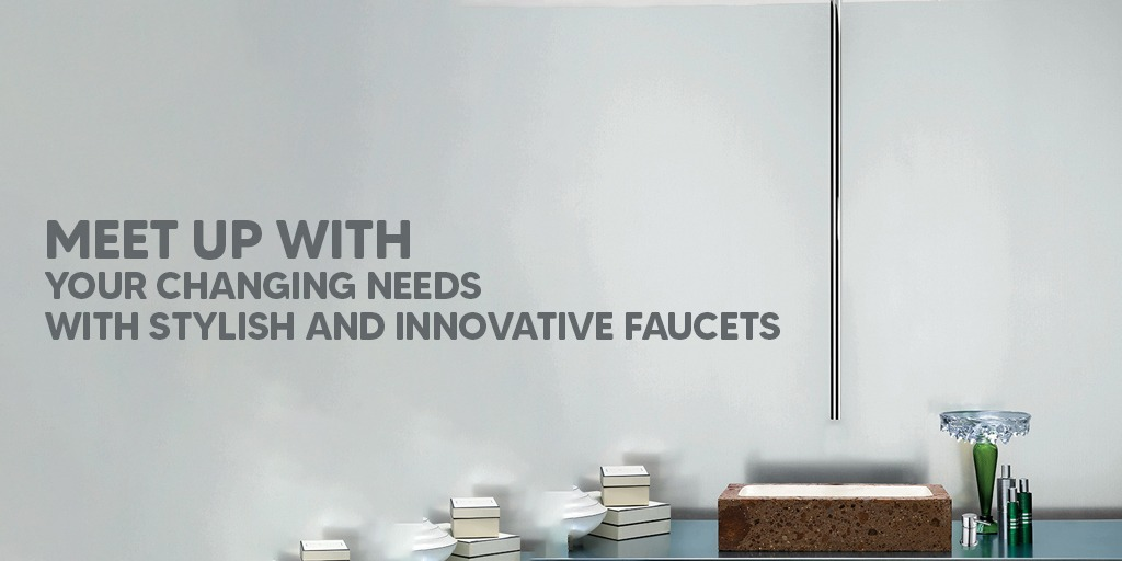 Meet Up With Your Changing Needs With Stylish And Innovative Faucets